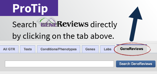 Genetic Testing Registry links to GeneReviews for more than gene tests