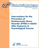 Cover of Interventions for the Prevention of Posttraumatic Stress Disorder (PTSD) in Adults After Exposure to Psychological Trauma