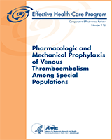 Cover of Pharmacologic and Mechanical Prophylaxis of Venous Thromboembolism Among Special Populations