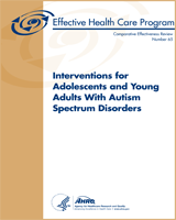 Cover of Interventions for Adolescents and Young Adults With Autism Spectrum Disorders