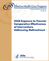 Cover of Child Exposure to Trauma: Comparative Effectiveness of Interventions Addressing Maltreatment
