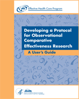 Cover of Developing a Protocol for Observational Comparative Effectiveness Research: A User's Guide