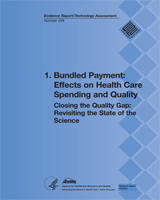 Cover of Closing the Quality Gap: Revisiting the State of the Science (Vol. 1: Bundled Payment: Effects on Health Care Spending and Quality)