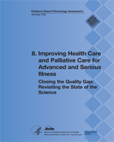 Cover of Closing the Quality Gap: Revisiting the State of the Science (Vol. 8: Improving Health Care and Palliative Care for Advanced and Serious Illness)