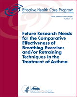 Cover of Future Research Needs for the Comparative Effectiveness of Breathing Exercises and/or Retraining Techniques in the Treatment of Asthma