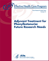 Cover of Adjuvant Treatment for Phenylketonuria: Future Research Needs