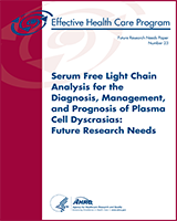 Cover of Serum Free Light Chain Analysis for the Diagnosis, Management, and Prognosis of Plasma Cell Dyscrasias: Future Research Needs