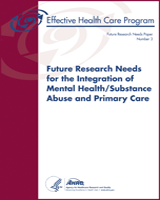Cover of Future Research Needs for the Integration of Mental Health/Substance Abuse and Primary Care