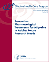 Cover of Preventive Pharmacological Treatments for Migraine in Adults: Future Research Needs