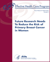 Cover of Future Research Needs To Reduce the Risk of Primary Breast Cancer in Women