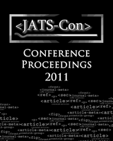 Cover of Journal Article Tag Suite Conference (JATS-Con) Proceedings 2011