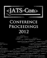 Cover of Journal Article Tag Suite Conference (JATS-Con) Proceedings 2012