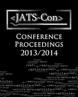 Cover of Journal Article Tag Suite Conference (JATS-Con) Proceedings 2013