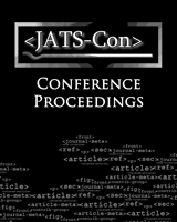 Cover of Journal Article Tag Suite Conference (JATS-Con) Proceedings 2017