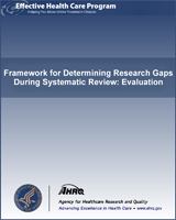 Cover of Framework for Determining Research Gaps During Systematic Review: Evaluation