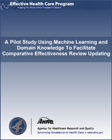 Cover of A Pilot Study Using Machine Learning and Domain Knowledge To Facilitate Comparative Effectiveness Review Updating