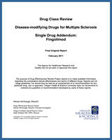 Cover of Drug Class Review: Disease-Modifying Drugs for Multiple Sclerosis: Single Drug Addendum: Fingolimod