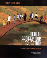 Cover of Health Professions Education: A Bridge to Quality