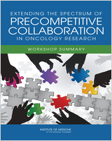 Cover of Extending the Spectrum of Precompetitive Collaboration in Oncology Research