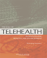 Cover of The Role of Telehealth in an Evolving Health Care Environment