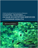 Cover of Understanding the Connections Between Coastal Waters and Ocean Ecosystem Services and Human Health