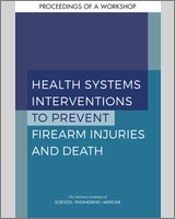 Cover of Health Systems Interventions to Prevent Firearm Injuries and Death