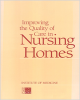 Cover of Improving the Quality of Care in Nursing Homes