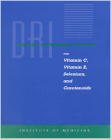 Cover of Dietary Reference Intakes for Vitamin C, Vitamin E, Selenium, and Carotenoids