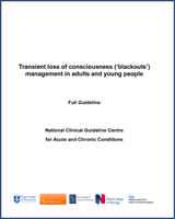Cover of Transient Loss of Consciousness ('Blackouts') Management in Adults and Young People