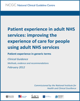 Cover of Patient Experience in Adult NHS Services: Improving the Experience of Care for People Using Adult NHS Services