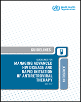 Cover of Guidelines for Managing Advanced HIV Disease and Rapid Initiation of Antiretroviral Therapy