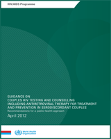 Cover of Guidance on Couples HIV Testing and Counselling Including Antiretroviral Therapy for Treatment and Prevention in Serodiscordant Couples