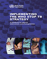 Cover of Implementing the WHO Stop TB Strategy