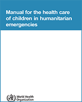 Cover of Manual for the Health Care of Children in Humanitarian Emergencies