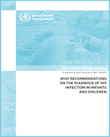 Cover of WHO Recommendations on the Diagnosis of HIV Infection in Infants and Children