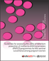 Cover of Guidelines for Assessing the Utility of Data from Prevention of Mother-to-Child Transmission (PMTCT) Programmes for HIV Sentinel Surveillance Among Pregnant Women