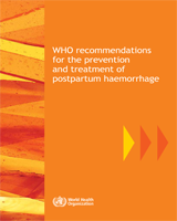 Cover of WHO Recommendations for the Prevention and Treatment of Postpartum Haemorrhage