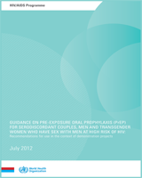 Cover of Guidance on Pre-Exposure Oral Prophylaxis (PrEP) for Serodiscordant Couples, Men and Transgender Women Who Have Sex with Men at High Risk of HIV