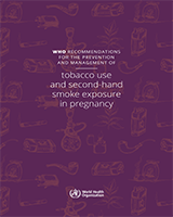 Cover of WHO Recommendations for the Prevention and Management of Tobacco Use and Second-Hand Smoke Exposure in Pregnancy
