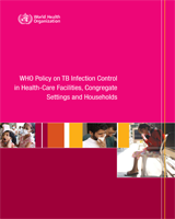 Cover of WHO Policy on TB Infection Control in Health-Care Facilities, Congregate Settings and Households