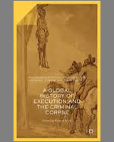 Introduction A Global History Of Execution And The Criminal Corpse